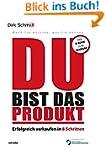 DU bist das Produkt: Erfolgreich verk...