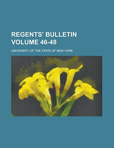 Regents' Bulletin Volume 46-48