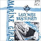 Lazy Ways/ Beach Party
