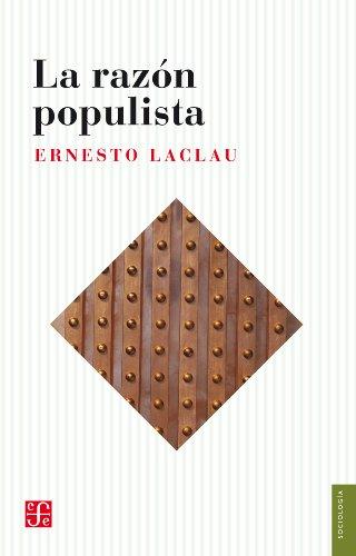 La razón populista (Seccion Obras de Sociologia)