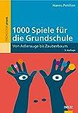 1.000 Spiele für Schulkinder: Von Adlerauge bis Zauberbaum