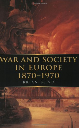 War and Society in Europe 1870-1970, BRIAN BOND