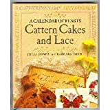 Cattern Cakes and Lace  A Calendar of Feastsby Julia Jones and...