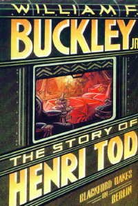 Story of Henri Tod, JR. WILLIAM F. BUCKLEY