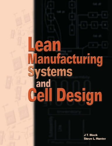 lean-manufacturing-systems-and-cell-design-by-j-t-black-2003-05-01