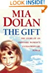 The Gift: The Story of an Ordinary Wo...