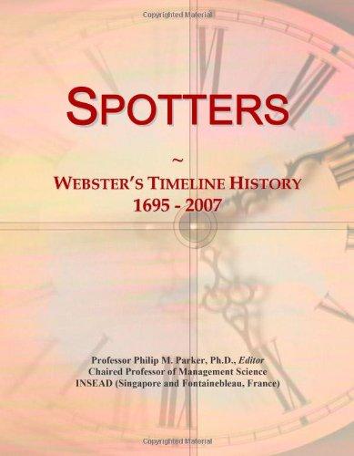 Spotters: Webster's Timeline History, 1695 - 2007
