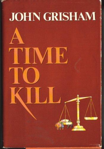 A Time to Kill, JOHN GRISHAM