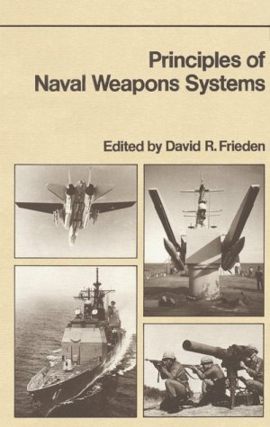 Principles of Naval Weapons Systems (Fundamentals of naval science series)
