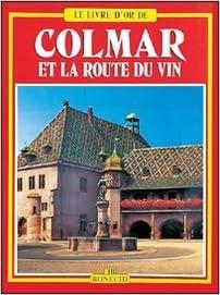 Colmar et la route des vins: Michele-Caroline Heck: 9788880290070
