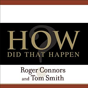 How Did That Happen?: Holding People Accountable for Results the Positive, Principled Way | [Roger Connors, Tom Smith]