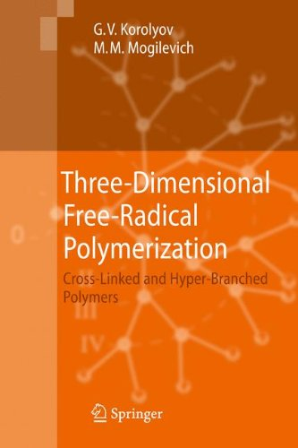 Three-Dimensional Free-Radical Polymerization: Cross-Linked and Hyper-Branched Polymers (Free Radical Polymerization compare prices)
