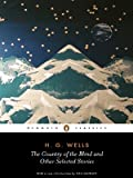 The Country of the Blind and Other Stories (Penguin Classics)