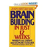 img - for Brain Building In Just 12 Weeks: The World's Smartest Person Shows You How to Exercise Yourself Smarter... book / textbook / text book