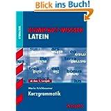 Kompakt-Wissen Gymnasium / Latein Kurzgrammatik: ab dem 4. Lernjahr