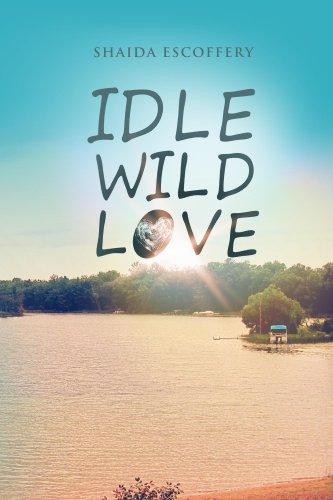 Free Kindle Book : Idle, Wild, Love