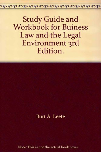 Study Guide and Workbook for Buiness Law and the Legal Environment 3rd Edition.