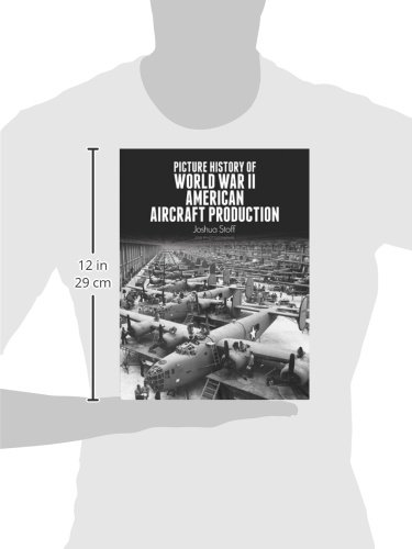 Picture History of World War II American Aircraft Production (Dover Transportation)