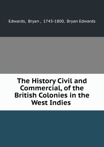 the-history-civil-and-commercial-of-the-british-colonies-in-the-west-indies-to-which-is-added-an-his