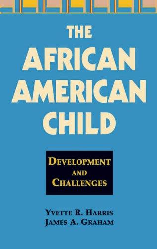 PhD, Yvette R. Harris, PhD  James A. Graham - The African American Child