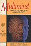 Multimind: A New Way of Looking at Human Behavior (0385264461) by Robert E. Ornstein