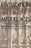 The Civilization of the Middle Ages: A Completely Revised and Expanded Edition of Medieval History (0060925531) by Cantor, Norman F.