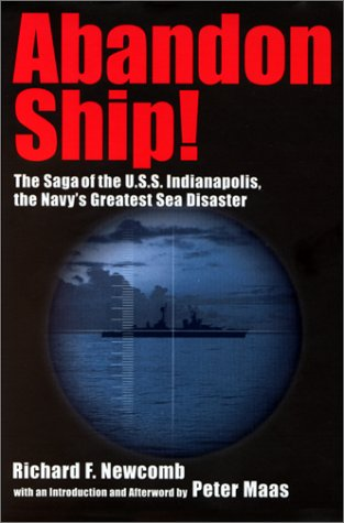 Abandon Ship!: The Saga of the U.S.S. Indianapolis, the Navy's Greatest Sea Disaster, RICHARD F. NEWCOMB, PETER MAAS