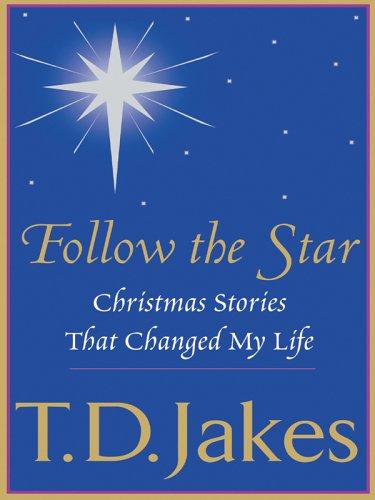 Image for Follow the Star: Christmas Stories That Changed My Life (Walker Large Print Books)