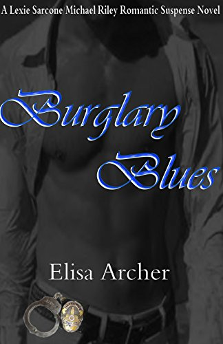 Burglary Blues (Lexie Sarcone/Michael Riley Romantic Suspense Book 1)