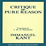 The Critique of Pure Reason (Great Books in Philosophy) (0879755962) by Immanual Kant