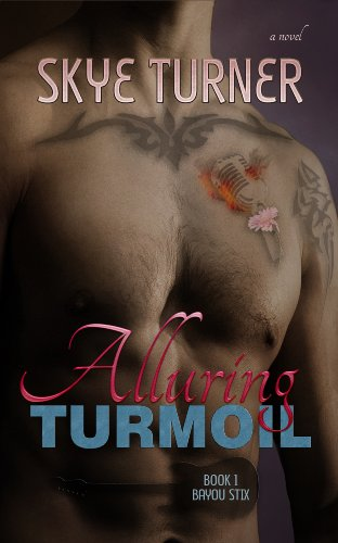 Alluring Turmoil (Bayou Stix 1) by Skye Turner