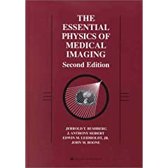 The Essential Physics of Medical Imaging (2nd Edition)