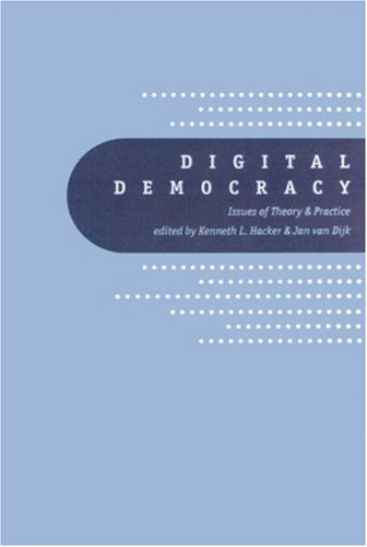 Digital Democracy: Issues of Theory and Practice