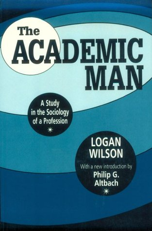 The Academic Man: A Study in the Sociology of a...