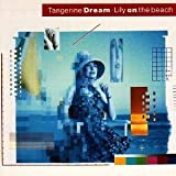 Lily on the Beach By Tangerine Dream (1989-12-02)