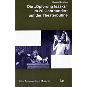 """Die """"Opferung Isaaks"""" im 20. Jahrhundert auf der Theaterbühne: Auslegungsimpulse im Blick auf """"Abra"""