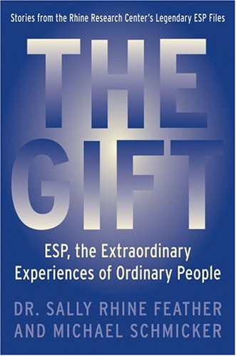 The Gift: ESP, the Extraordinary Experiences of Ordinary People PDF