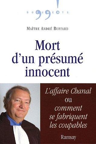 Mort d'un présumé innocent : L'affaire Chanal, ou comment se fabriquent les coupables