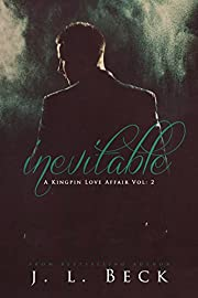 Inevitable (A Kingpin Love Affair Book 2)
