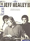 Jeff Healey Band The Jeff Healey Band - See the Light (Guitar - Vocal)