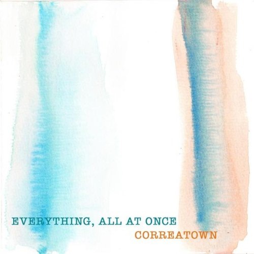 Correatown - Everything, All At Once