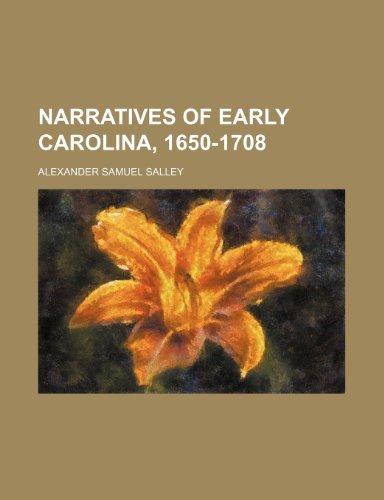 Narratives of Early Carolina, 1650-1708 (Volume 12)