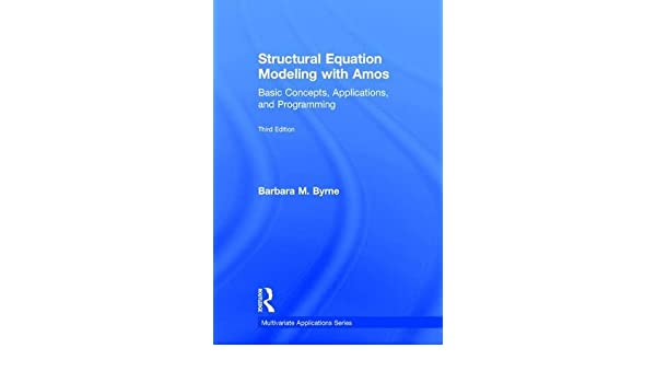 Structural Equation Modeling With AMOS: Basic Concepts, Applications, and Programming | temp