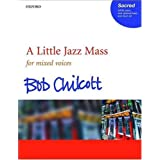 A Little Jazz Mass: SATB vocal scoreby Bob Chilcott