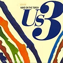 Hand on the Torch / Us3