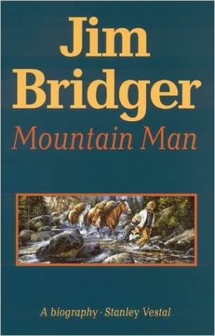 Jim Bridger: Mountain Man