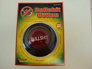 Bullshit Button - The Original!