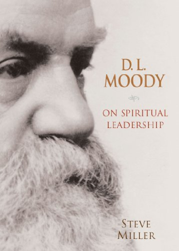 D.L. Moody on Spiritual Leadership
