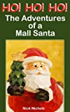 HO! HO! HO! The Adventures of a Mall Santa