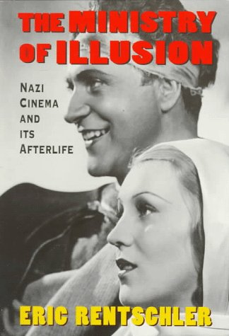 The Ministry of Illusion: Nazi Cinema and Its Afterlife